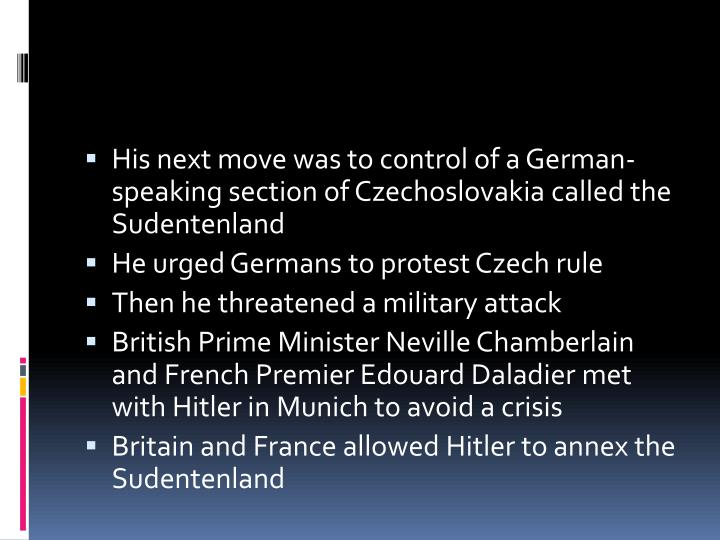 His next move was to control of a German-speaking section of Czechoslovakia called the