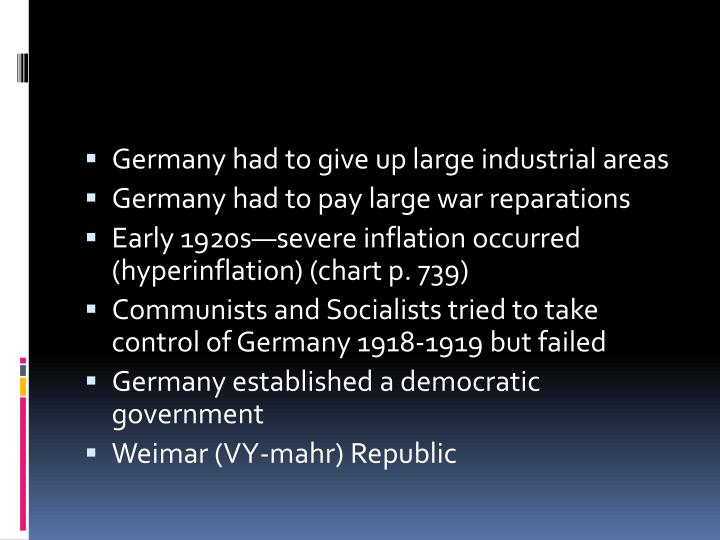Germany had to give up large industrial areas
