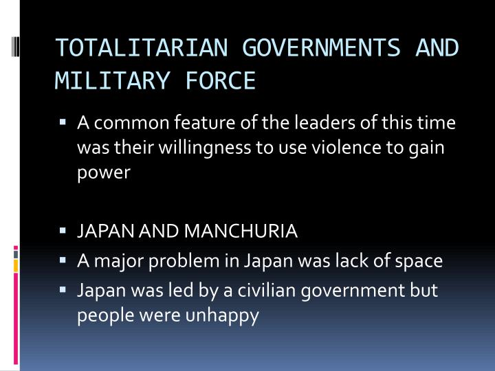 TOTALITARIAN GOVERNMENTS AND MILITARY FORCE