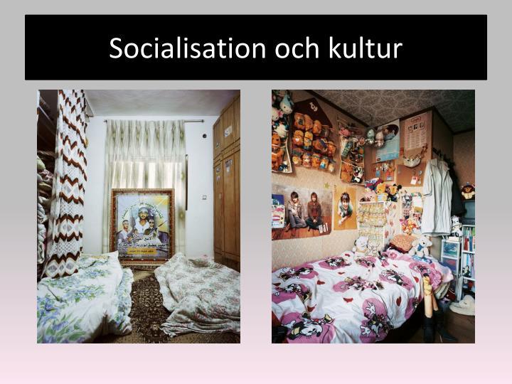 Socialisation och kultur