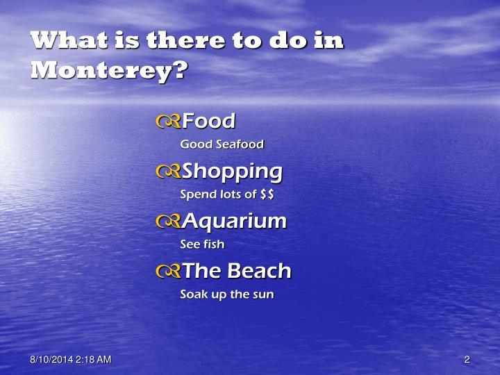 What is there to do in Monterey?