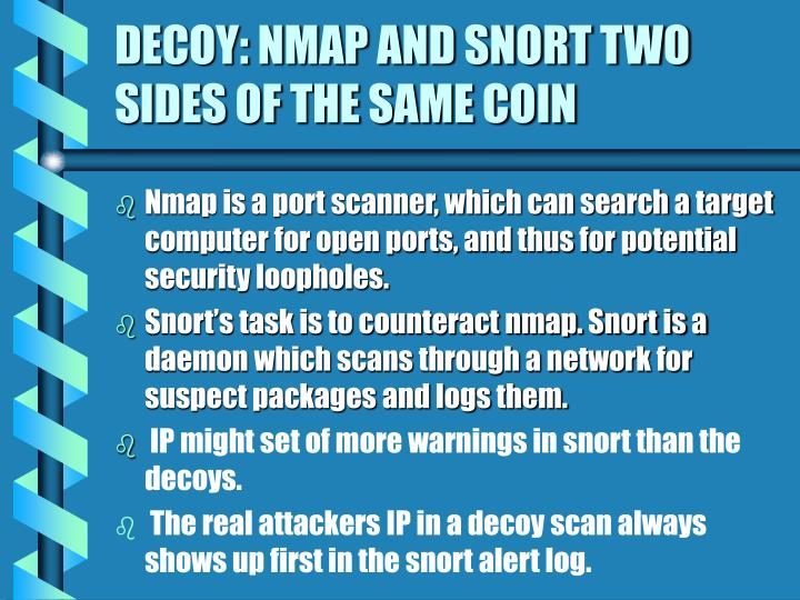 DECOY: NMAP AND SNORT TWO SIDES OF THE SAME COIN