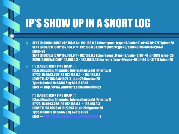 IP'S SHOW UP IN A SNORT LOG