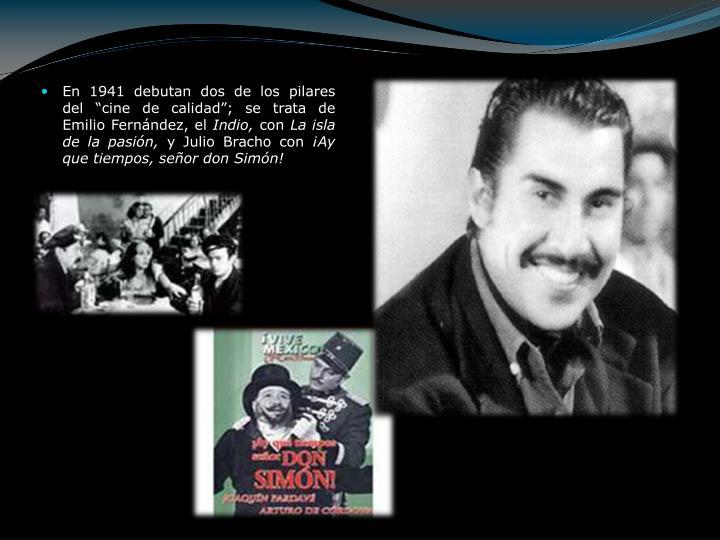"""En 1941 debutan dos de los pilares del """"cine de calidad""""; se trata de Emilio Fernández, el"""