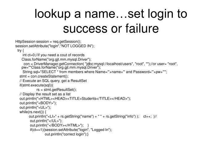 lookup a name…set login to success or failure