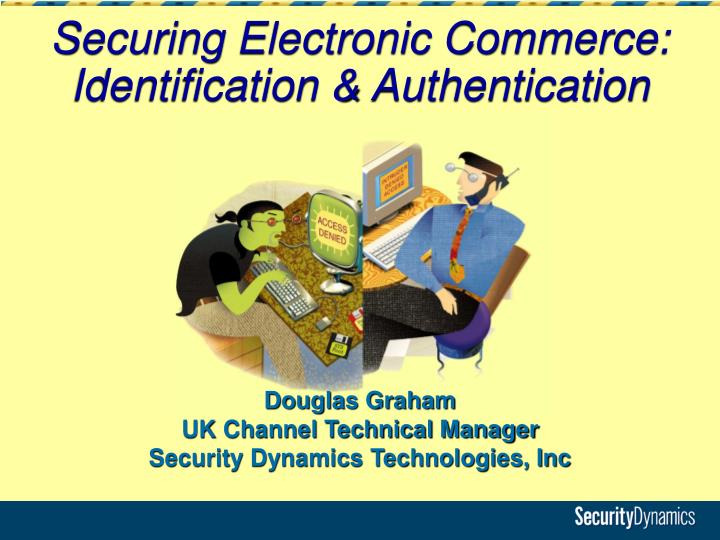 Securing electronic commerce identification authentication