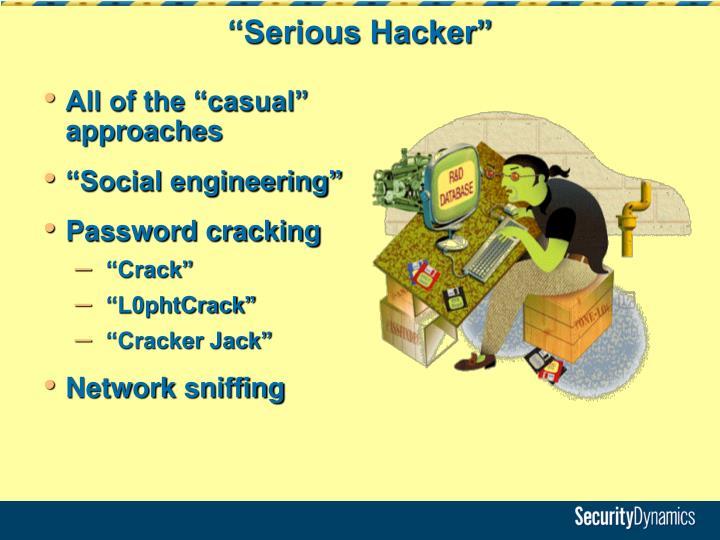 """Serious Hacker"""