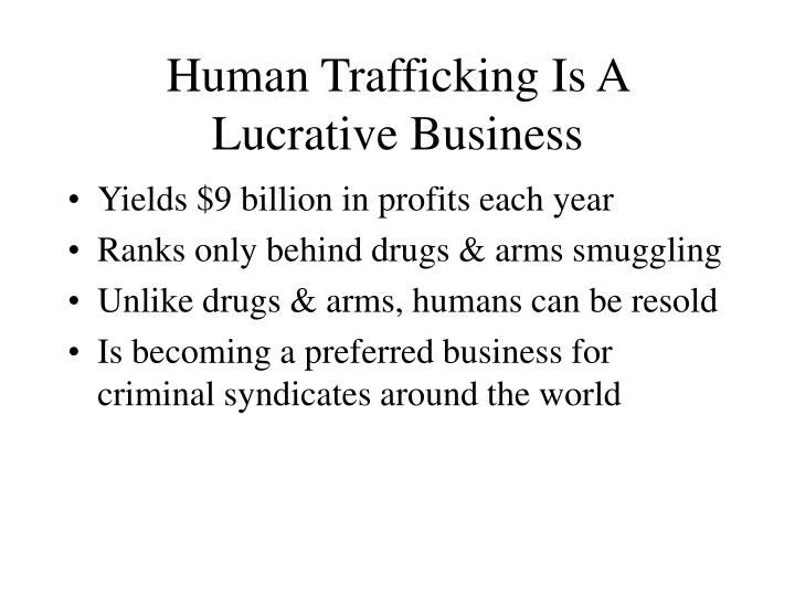 Human Trafficking Is A Lucrative Business