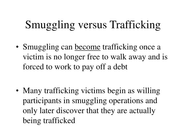 Smuggling versus Trafficking