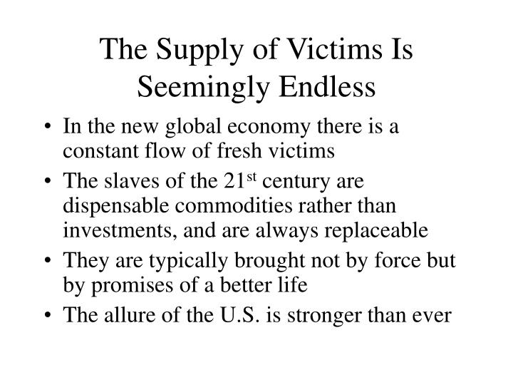 The Supply of Victims Is Seemingly Endless
