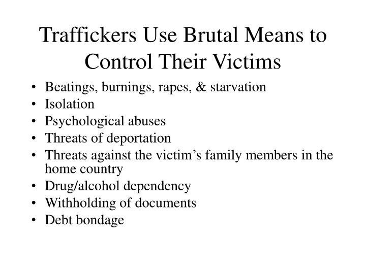 Traffickers Use Brutal Means to Control Their Victims