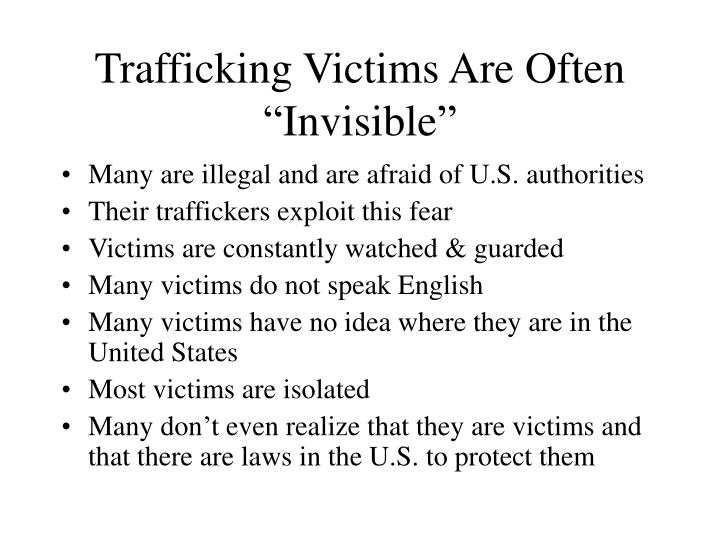 "Trafficking Victims Are Often ""Invisible"""