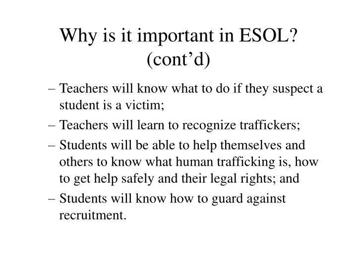 Why is it important in ESOL? (cont'd)