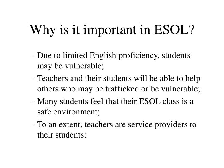 Why is it important in ESOL?