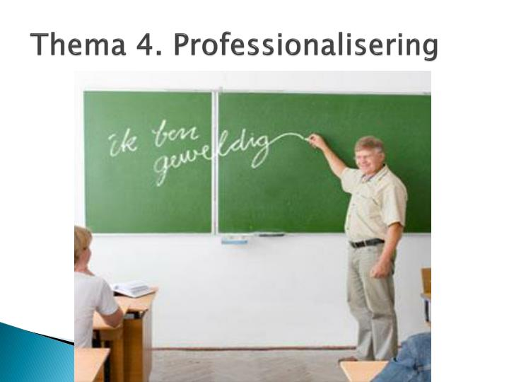 Thema 4. Professionalisering