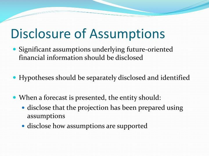 Disclosure of Assumptions