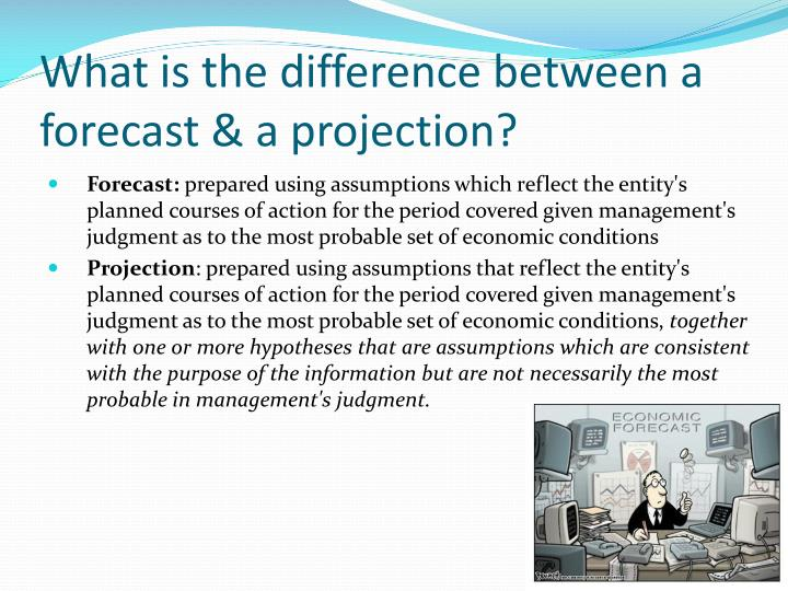 What is the difference between a forecast & a projection?
