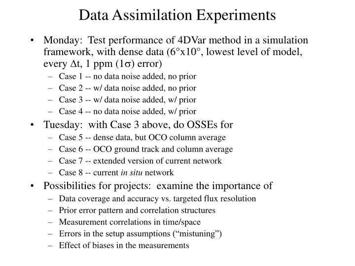Monday:  Test performance of 4DVar method in a simulation framework, with dense data (6°x10°, lowest level of model, every