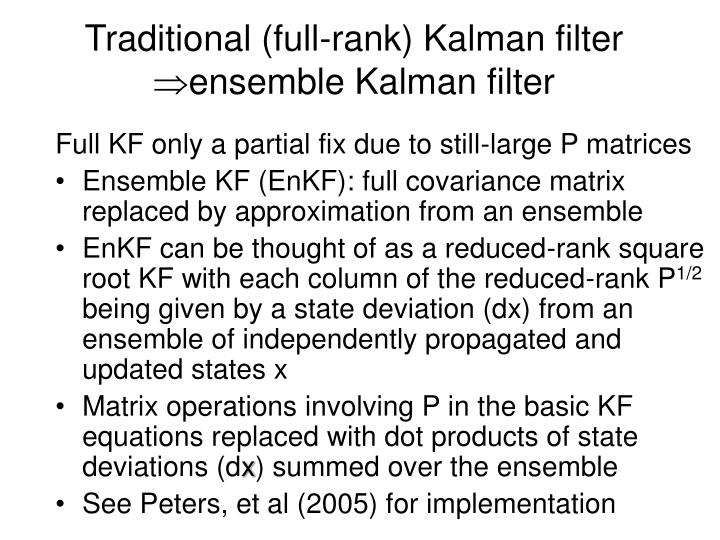 Full KF only a partial fix due to still-large P matrices