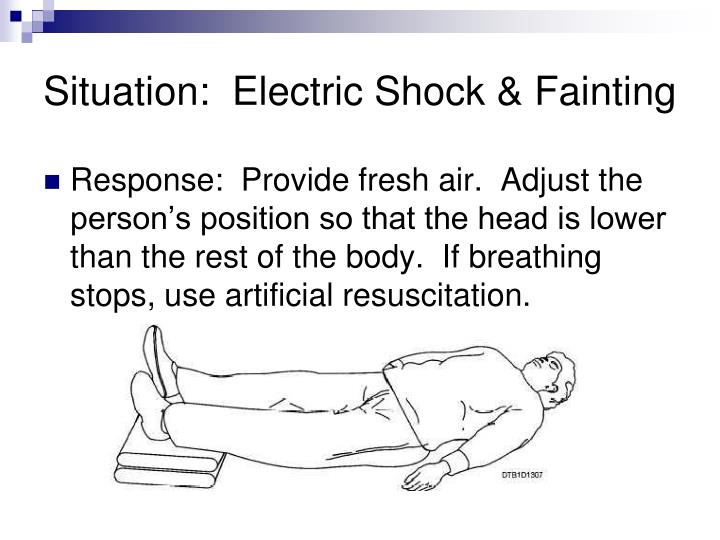 Situation:  Electric Shock & Fainting