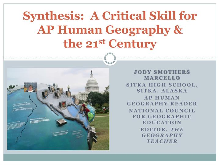 Synthesis a critical skill for ap human geography the 21 st century
