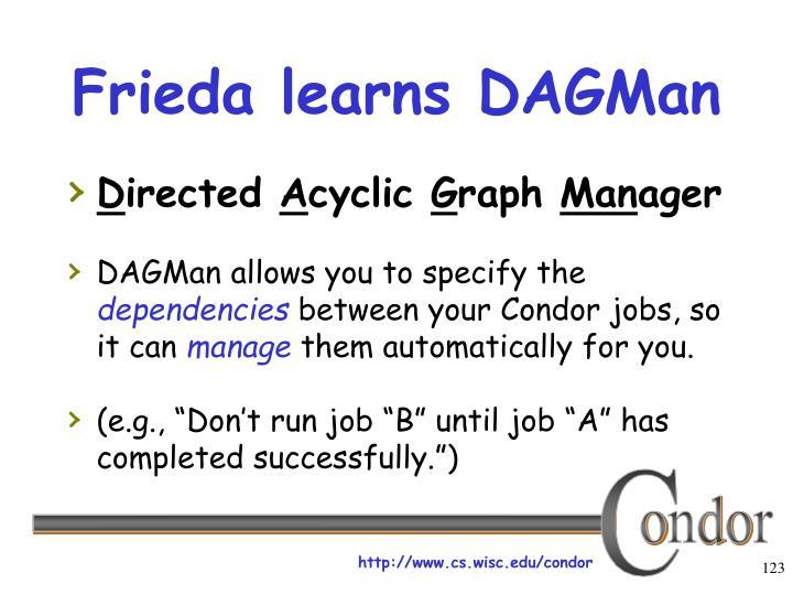 Frieda learns DAGMan
