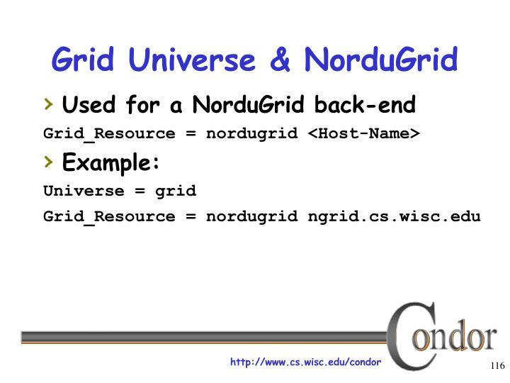 Grid Universe & NorduGrid