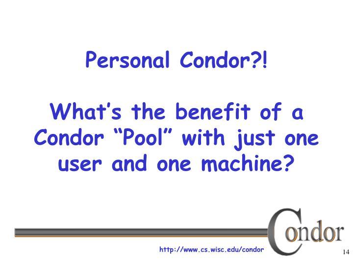 Personal Condor?!