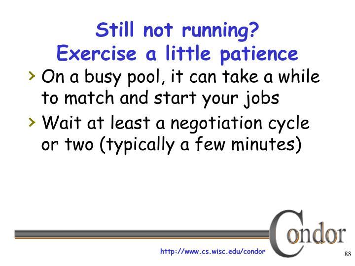 Still not running?
