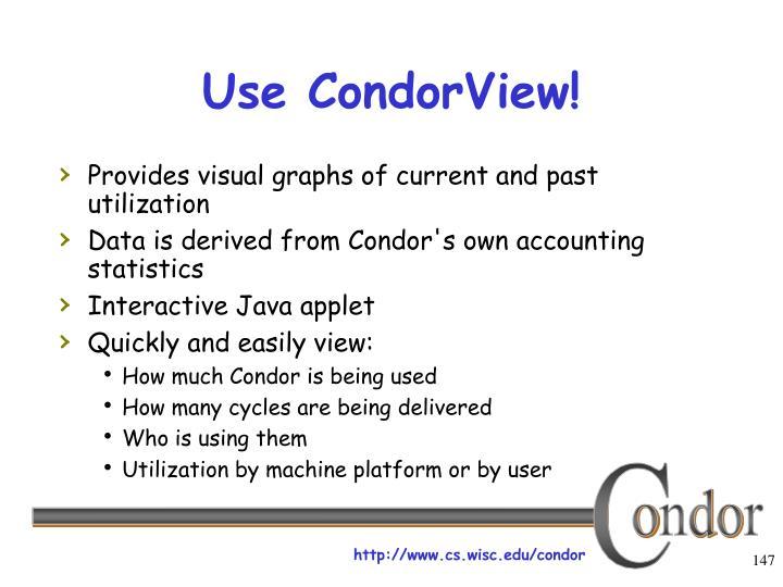 Use CondorView!