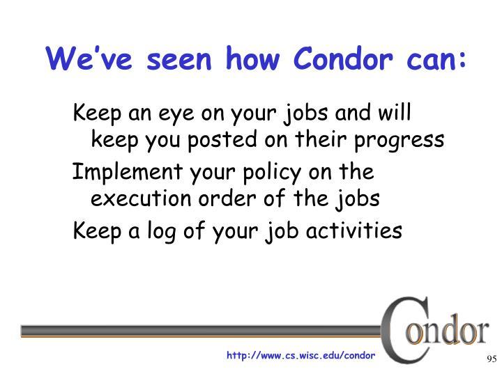 We've seen how Condor can: