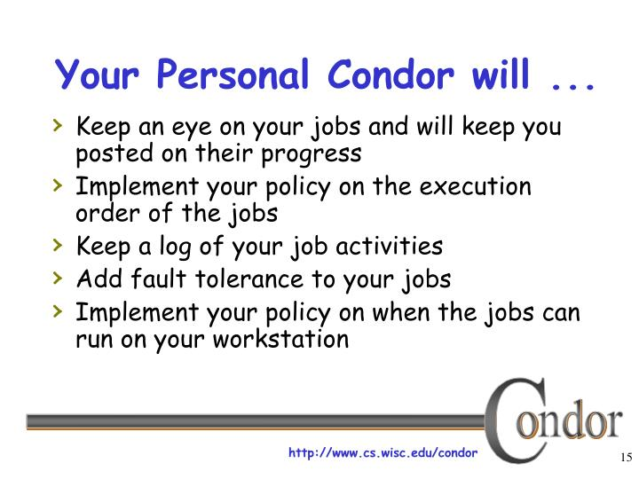 Your Personal Condor will ...