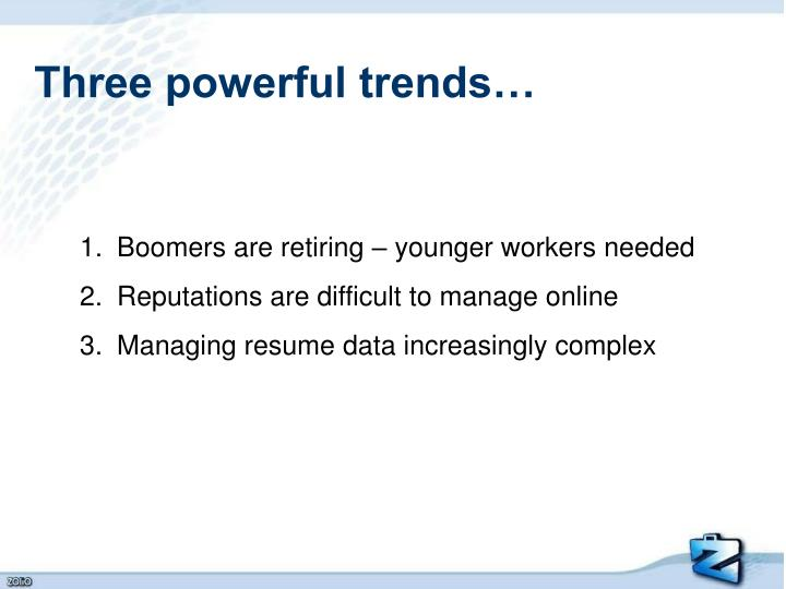 Three powerful trends…
