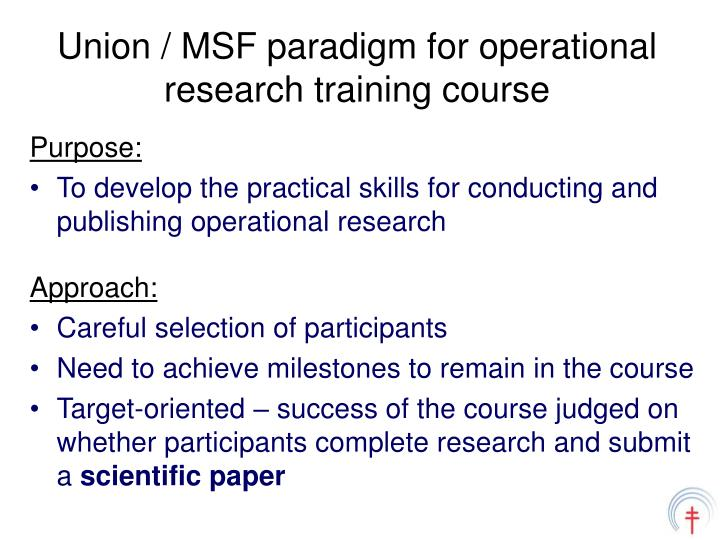 Union / MSF paradigm for operational research training course