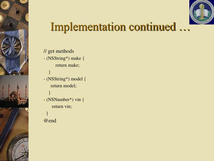 Implementation continued …