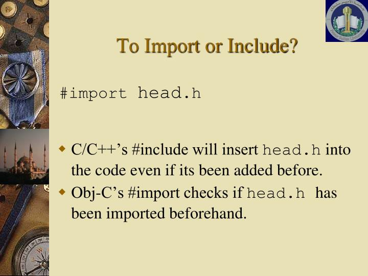To Import or Include?