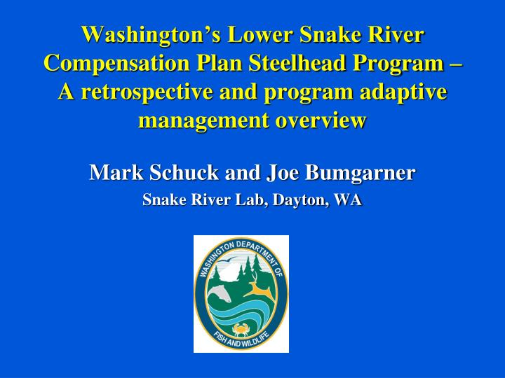 Washington's Lower Snake River Compensation Plan Steelhead Program – A retrospective and program...