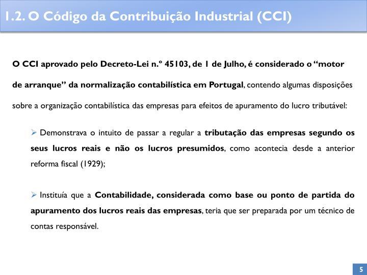 """O CCI aprovado pelo Decreto-Lei n.º 45103, de 1 de Julho, é considerado o """"motor de arranque"""" da normalização contabilística em Portugal"""