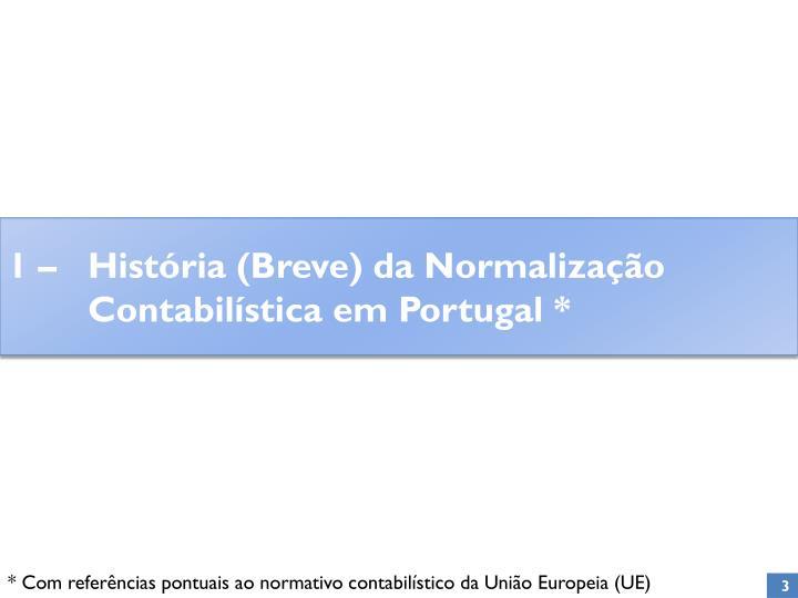 1 – História (Breve) da Normalização Contabilística em Portugal *