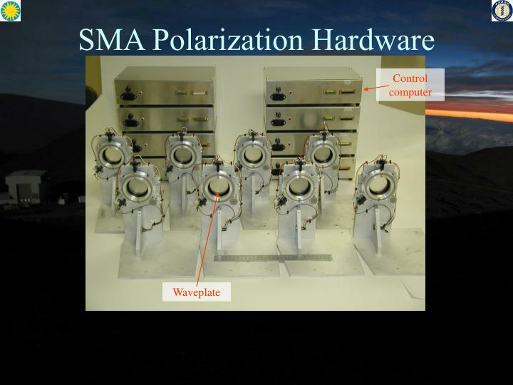 SMA Polarization Hardware