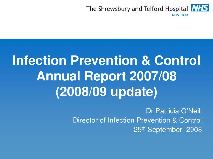 Infection prevention control annual report 2007 08 2008 09 update