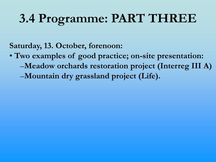 3.4 Programme: PART THREE