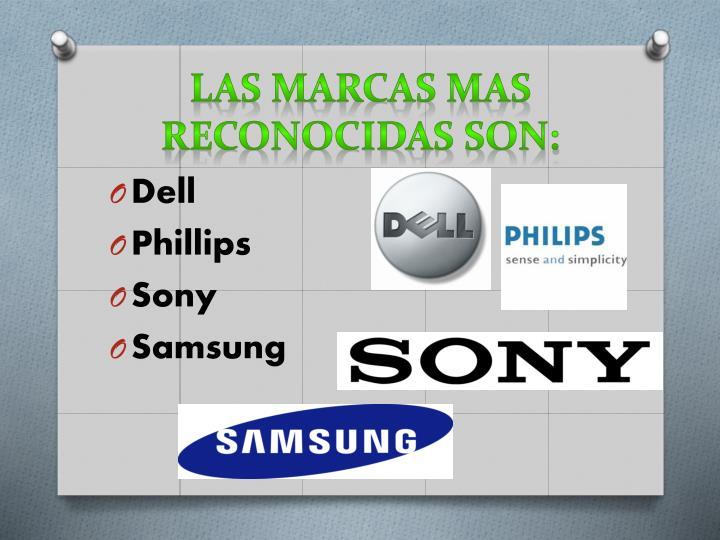 Las marcas mas reconocidas son: