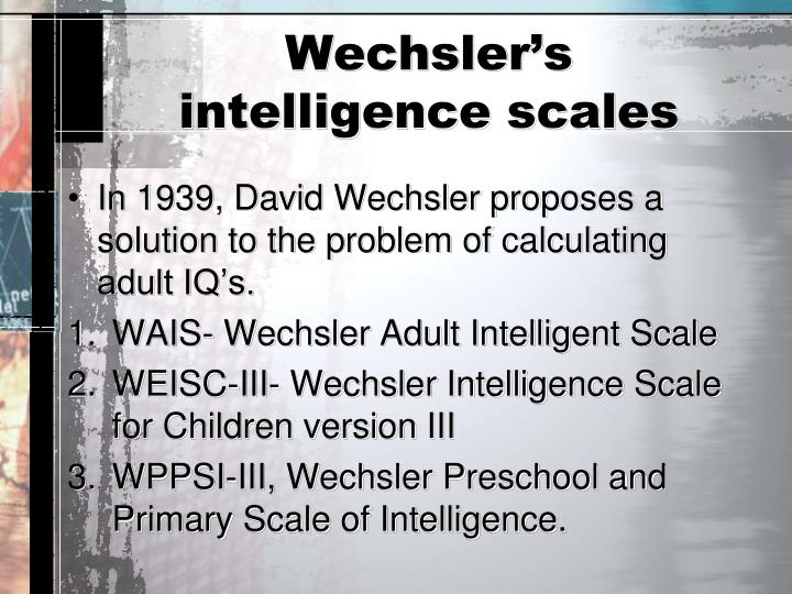 Wechsler's intelligence scales