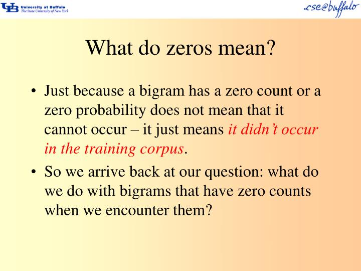 What do zeros mean?