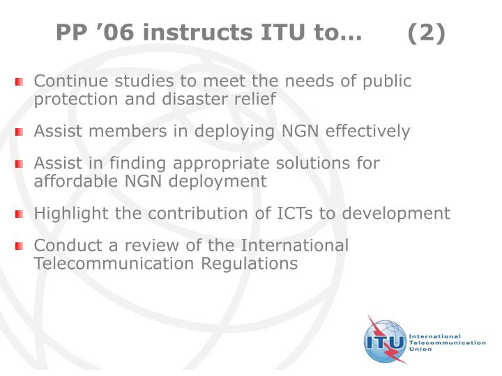 PP '06 instructs ITU to…	(2)