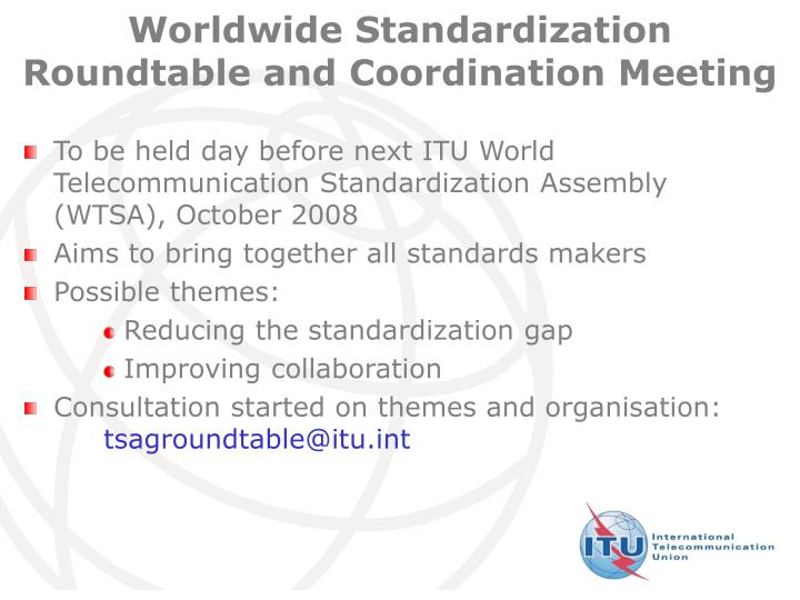 Worldwide Standardization Roundtable and Coordination Meeting