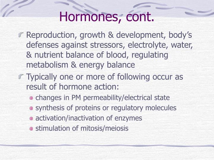 Hormones, cont.