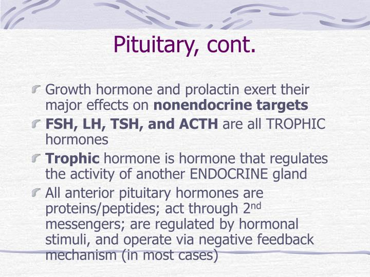 Pituitary, cont.