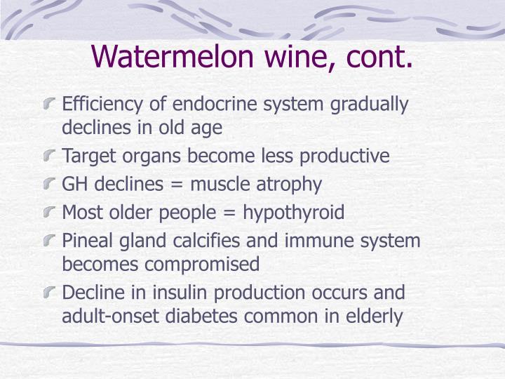 Watermelon wine, cont.